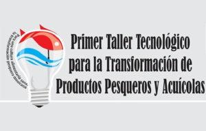 Taller_Tecnologico_para_la_trasformacion_de_los_productos_pesqueros_y_acuicolas